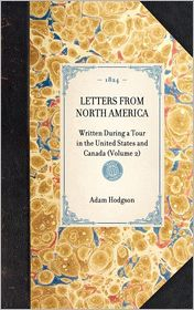 Letters from North America: Volume 2 - Adam Hodgson