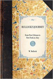 Bullock's Journey from New Orleans to New York, in 1827 - W Bullock, W. Bullock