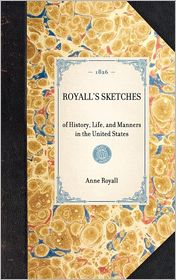 Royall's Sketches - Anne Royall