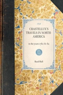 Chastellux's Travels in North-America: In the Years 1780-81-82 - Hall, Basil