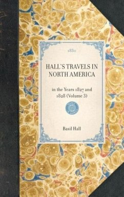 Hall's Travels in North America: In the Years 1827 and 1828 (Volume 3) - Hall, Basil