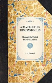 A Ramble of Six Thousand Miles through the United States of America - S A Ferrall, S. A. Ferrall
