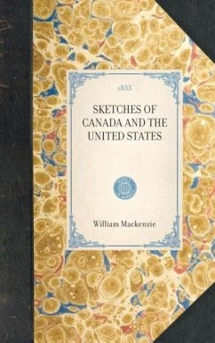 Sketches of Canada and the United States - MacKenzie, William
