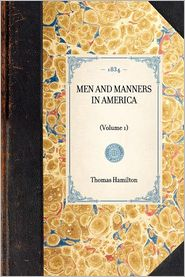 Men and Manners in America - Thomas Hamilton
