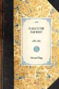 Flagg's the Far West, 1836-1837 ..