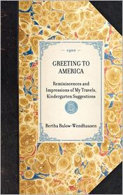 Greeting to America: Reminiscences and Impressions of My Travels, Kindergarten Suggestions - Bertha Bulow-Wendhausen