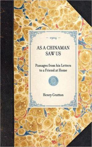 As a Chinaman Saw Us - Henry Gratton