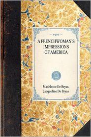 Frenchwoman's Impressions of America - Madeleine De Bryas, Jacqueline De Bryas