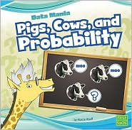 Pigs, Cows, and Probability - Marcie Aboff