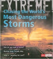 Chasing the World's Most Dangerous Storms - Clive Gifford