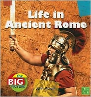 Life in Ancient Rome - John Malam