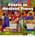Feasts in Ancient Times - Anna Claybourne