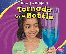 How to Build a Tornado in a Bottle