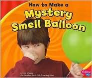 How to Make a Mystery Smell Balloon - Lori Shores