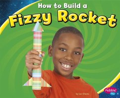 How to Build a Fizzy Rocket - Shores, Lori