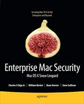 Enterprise Mac Security: Mac OS X Snow Leopard - Edge, Charles / Barker, William / Hunter, Beau