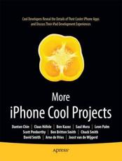 More iPhone Cool Projects - Ben Smith, Danton Chin, Leon Palm, Dave Smith, Charles Smith, Claus Hoefele, Saul Mora, Arne de Vries, Joost van de Wijgerd, Scott Penberthy, Ben Kazez, Roderick Smith, Stephen Chin