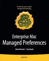 Enterprise Mac Managed Preferences - Marczak, Edward / Neagle, Greg