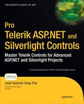 Pro Telerik ASP.Net and Silverlight Controls: Master Telerik Controls for Advanced ASP.Net and Silverlight Projects - Guay Paz, Jose / Rolando Guay Paz, Jose / Paz, Jose Guay