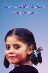 Latina in Wonderland - Jennifer Prado