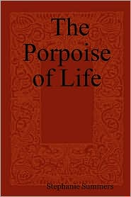 The Porpoise of Life