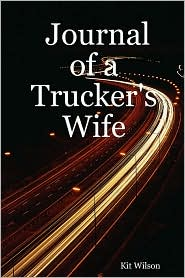 Journal of a Trucker's Wife - Kit Wilson
