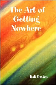 The Art of Getting Nowhere