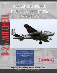 North American B-25 Mitchell Bomber Pilot's Flight Operating Manual - United States Army Air Force