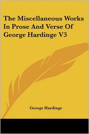 Miscellaneous Works in Prose and Verse of George Hardinge V3 - George Hardinge