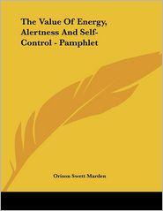 Value of Energy, Alertness and Self-Control - Pamphlet - Orison Swett Marden