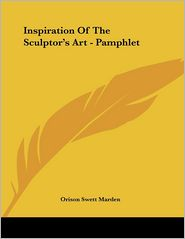 Inspiration of the Sculptor's Art - Pamphlet - Orison Swett Marden