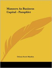 Manners as Business Capital - Pamphlet - Orison Swett Marden