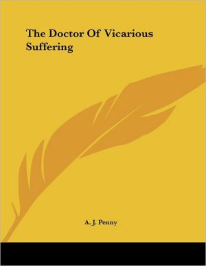 Doctor of Vicarious Suffering - A.J. Penny