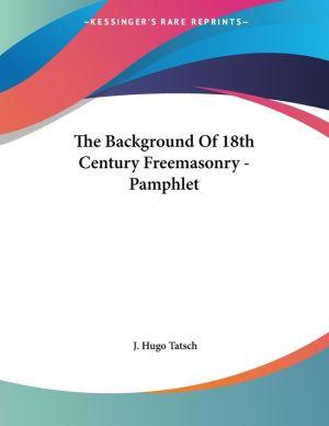 Background of 18th Century Freemasonry - Pamphlet
