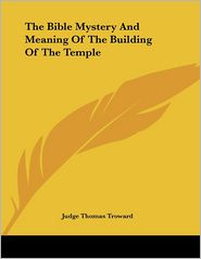 Bible Mystery and Meaning of the Building of the Temple - Judge Thomas Troward