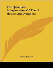 Qabalistic Interpretation of the 12 Houses and Numbers - Coulson Turnbull