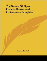 Nature of Signs, Planets, Houses and Professions - Pamphlet - Coulson Turnbull
