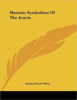 Masonic Symbolism of the Acacia