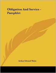 Obligation and Service - Pamphlet - Arthur Edward Waite