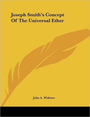 Joseph Smith's Concept of the Universal Ether