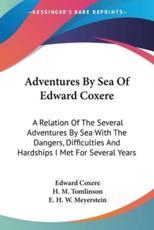 Adventures by Sea of Edward Coxere - Edward Coxere