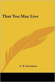 That You May Live - L. F. Cervantes
