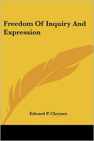 Freedom of Inquiry and Expression - Edward P. Cheyney (Editor)