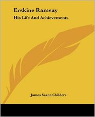 Erskine Ramsay: His Life and Achievements - James Saxon Childers