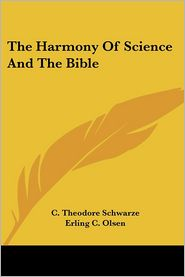 The Harmony of Science and the Bible - C. Theodore Schwarze, Erling C. Olsen (Introduction)