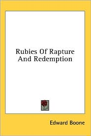 Rubies of Rapture and Redemption - Edward Boone (Editor)