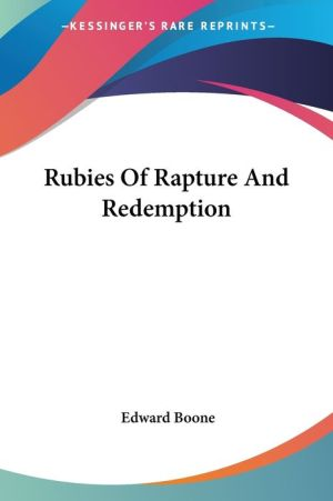 Rubies of Rapture and Redemption
