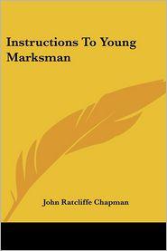 Instructions to Young Marksman - John Ratcliffe Chapman