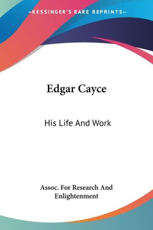 Edgar Cayce: His Life and Work