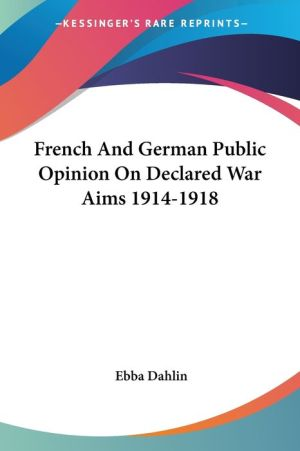 French and German Public Opinion on Declared War Aims 1914-1918